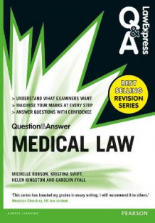 Law Express Question and Answer: Medical Law av Michelle Robson, Kristina Swift, Helen M. Kingston og Carolyn Fyall (Heftet)
