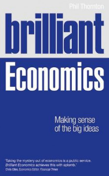 Brilliant Economics av Phil Thornton (Heftet)