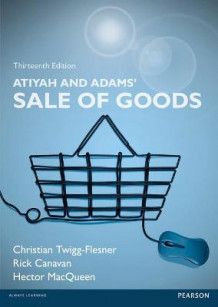 Atiyah and Adams' Sale of Goods av Rick Canavan, Professor Christian Twigg-Flesner og Hector MacQueen (Heftet)