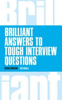 Brilliant Answers to Tough Interview Questions av Susan Hodgson (Heftet)