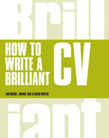 How to Write a Brilliant CV av Jim Bright og Joanne Earl (Heftet)