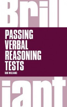 Brilliant passing verbal reasoning tests - everything you need to know to p av Rob Williams (Heftet)