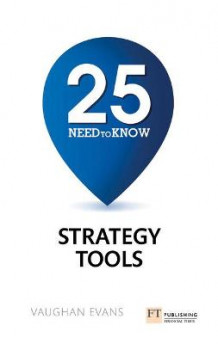 25 Need-to-Know Strategy Tools av Vaughan Evans (Heftet)