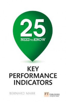 25 Need-to-Know Key Performance Indicators av Bernard Marr (Heftet)