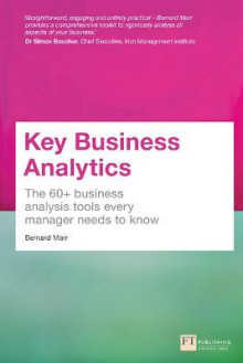 Key Business Analytics: The 60+ Tools Every Manager Needs to Turn Data into Insights av Bernard Marr (Heftet)
