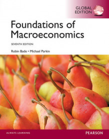 Foundations of Macroeconomics, Global Edition av Robin Bade og Michael Parkin (Heftet)
