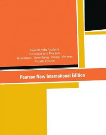 Cost-Benefit Analysis: Pearson New International Edition av Anthony Boardman, David Greenberg, Aidan R. Vining og David Weimer (Heftet)