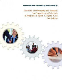 Essentials of Probability & Statistics for Engineers & Scientists: Pearson New International Edition av Ronald E. Walpole, Raymond H. Myers, Sharon L. Myers og Keying Ye (Heftet)