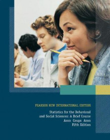 Statistics for The Behavioral and Social Sciences: Pearson New International Edition av Arthur Aron, Elliot Coups og Elaine N. Aron (Heftet)