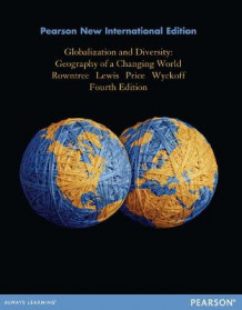 Globalization and Diversity: Pearson New International Edition av Lester Rowntree, Martin Lewis, Marie Price og William Wyckoff (Heftet)