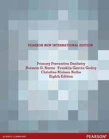 Primary Preventive Dentistry: Pearson New International Edition av Norman O. Harris, Franklin Garcia-Godoy og Christine Nielsen Nathe (Heftet)