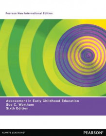 Assessment in Early Childhood Education av Sue Clark Wortham (Heftet)
