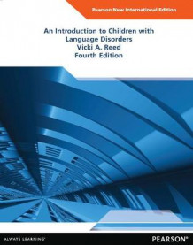 An Introduction to Children with Language Disorders av Vicki A Reed (Heftet)