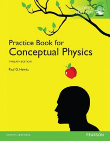 The Practice Book for Conceptual Physics, Global Edition av Paul G. Hewitt (Heftet)