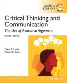 Critical Thinking and Communication: The Use of Reason in Argument, Global Edition av Edward S. Inch og Barbara H. Warnick (Heftet)