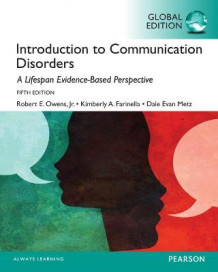 Introduction to Communication Disorders: A Lifespan Evidence-Based Approach, Global Edition av Owens, Dale Evan Metz og Kimberly A. Farinella (Heftet)