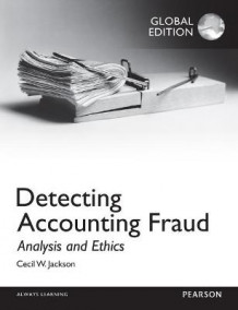 Detecting Accounting Fraud: Analysis and Ethics, Global Edition av Cecil W Jackson (Heftet)