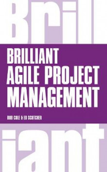 Brilliant Agile Project Management av Rob Cole og Edward Scotcher (Heftet)