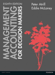 Management Accounting for Decision Makers with MyAccountingLab av Peter Atrill og Eddie McLaney (Blandet mediaprodukt)