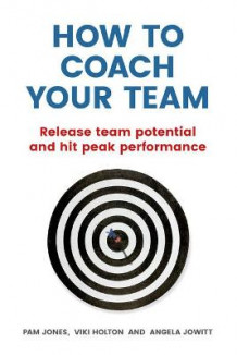 How to Coach Your Team av Angela Jowitt og Viki Holton (Heftet)