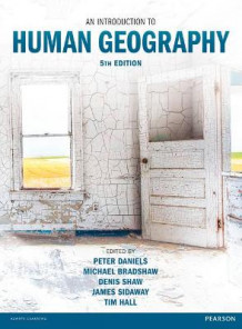 An Introduction to Human Geography av Peter Daniels, Michael Bradshaw, Denis Shaw, Tim Hall og James D. Sidaway (Heftet)