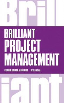Brilliant Project Management av Stephen J. Barker og Rob Cole (Heftet)