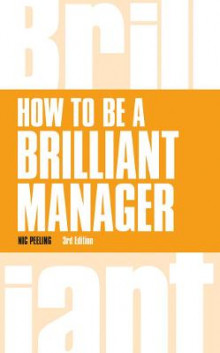 How to be a Brilliant Manager av Nick Peeling (Heftet)