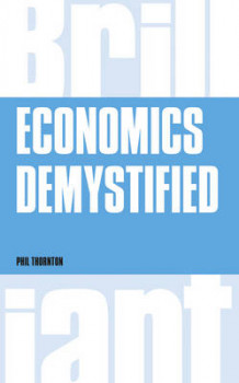 Economics Demystified av Phil Thornton (Heftet)