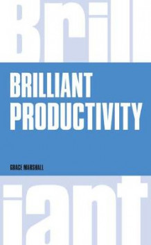 Brilliant Productivity av Grace Marshall (Heftet)
