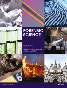 Forensic Science av Andrew R. W. Jackson, Julie M. Jackson, Harry Mountain og Daniel Brearley (Heftet)