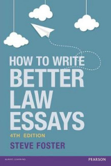 How to Write Better Law Essays av Steve Foster (Heftet)