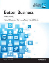 Better Business, Global Edition av Kendall Martin, Mary Anne Poatsy og Michael R. Solomon (Heftet)