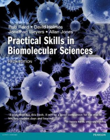 Practical Skills in Biomolecular Science av Rob Reed, Jonathan Weyers og Allan Jones (Heftet)
