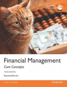 Financial Management: Core Concepts with MyFinanceLab av Raymond M. Brooks (Blandet mediaprodukt)