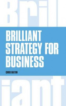 Brilliant Strategy for Business av Chris Dalton (Heftet)
