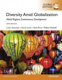 Diversity Amid Globalization: World Regions, Environment, Development with MasteringGoegraphy, Global Edition av Lester Rowntree, Martin Lewis, Marie Price og William Wyckoff (Blandet mediaprodukt)