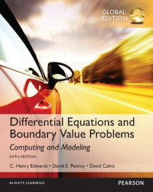 Differential Equations and Boundary Value Problems: Computing and Modeling, Global Edition av C. Henry Edwards, David E. Penney og David T. Calvis (Heftet)