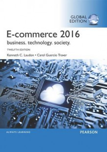 eCommerce 2016: Business, Technology, Society av Kenneth C. Laudon og Carol Guercio Traver (Heftet)