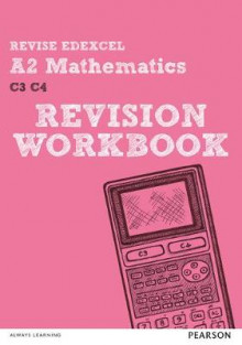 REVISE Edexcel A2 Mathematics Revision Workbook av Glyn Payne (Heftet)