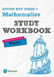Revise Key Stage 3 Mathematics Higher Study Workbook av Sharon Bolger og Bobbie Johns (Heftet)