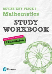Revise Key Stage 3 Mathematics Foundation Study Workbook av Sharon Bolger og Bobbie Johns (Heftet)