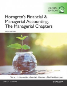 Horngren's Financial & Managerial Accounting, The Managerial Chapters and The Financial Chapters, Global Edition av Tracie L. Miller-Nobles, Brenda L. Mattison og Ella Mae Matsumura (Heftet)