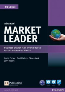 Market Leader Advanced Flexi Course: Book 1 av Iwona Dubicka, Margaret O'Keeffe, David Cotton, David Falvey, Simon Kent og John Rogers (Blandet mediaprodukt)
