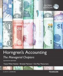 Horngren's Accounting: The Managerial Chapters, the Managerial Chapters and the Financial Chapters with MyAccountingLab av Brenda L. Mattison, Ella Mae Matsumura og Tracie L. Miller-Nobles (Blandet mediaprodukt)
