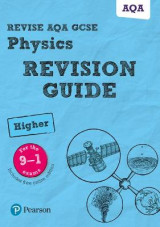 Omslag - Revise AQA GCSE (9-1) Physics Higher Revision Guide