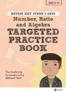 REVISE Key Stage 2 SATs Mathematics - Number, Ratio, Algebra - Targeted Practice av Brian Speed og Christopher Bishop (Heftet)