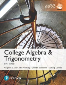 College Algebra and Trigonometry plus MyMathLab with Pearson eText, Global Edition av David I. Schneider, Margaret L. Lial, John Hornsby og Callie J. Daniels (Blandet mediaprodukt)