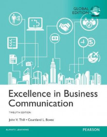Excellence in Business Communication, Global Edition av John V. Thill og Courtland L. Bovee (Heftet)