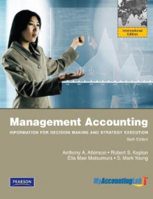 Management Accounting: Information for Decision-Making and Strategy Execution Plus MyAccountingLab with Pearson eText av Anthony A. Atkinson, Ella Mae Matsumura og S. Mark Young (Blandet mediaprodukt)