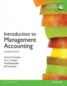 Introduction to Management Accounting Plus MyAccountingLab with Pearson eText av Charles T. Horngren, Gary L. Sundem, William O. Stratton, Dave Burgstahler og Jeff O. Schatzberg (Blandet mediaprodukt)